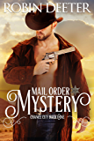 Mail Order Mystery: Chance City Series Book One  (Sensual Historical Western Romance)