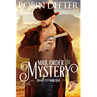 Mail Order Mystery: Chance City Series Book One  (Sensual Historical Western Romance) (The Chance City Series 1)