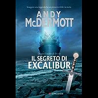 Il segreto di Excalibur: Un'avventura per l'archeologa Nina Wilde e per l'ex SAS Eddie Chase (La Gaja scienza)