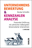 Unternehmensbewertung & Kennzahlenanalyse: Praxisnahe Einführung mit zahlreichen Fallbeispielen börsennotierter Unternehmen (German Edition)