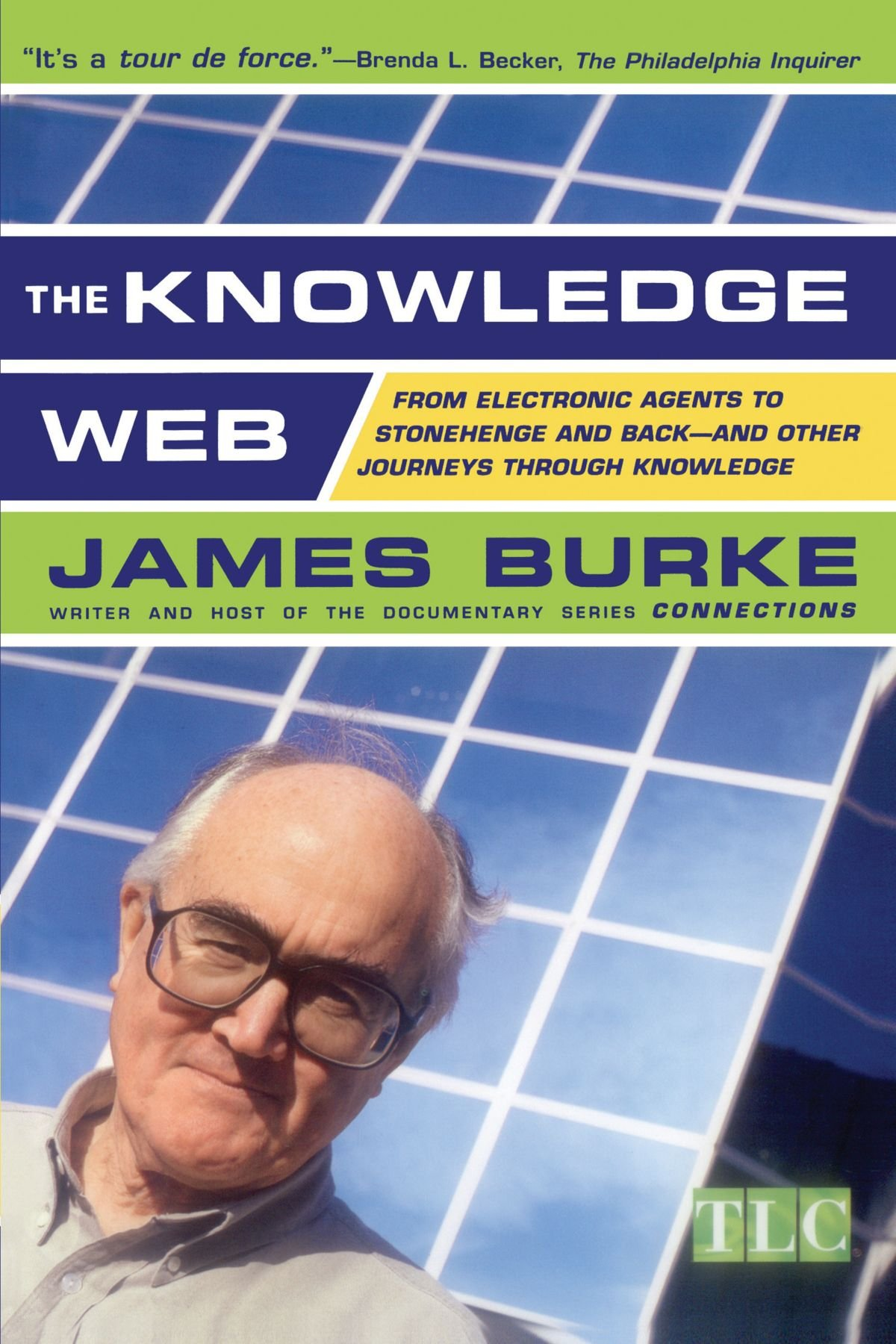 2baea18b6b4188 Amazon.fr - The Knowledge Web  From Electronic Agents To Stonehenge And  Back - James Burke - Livres