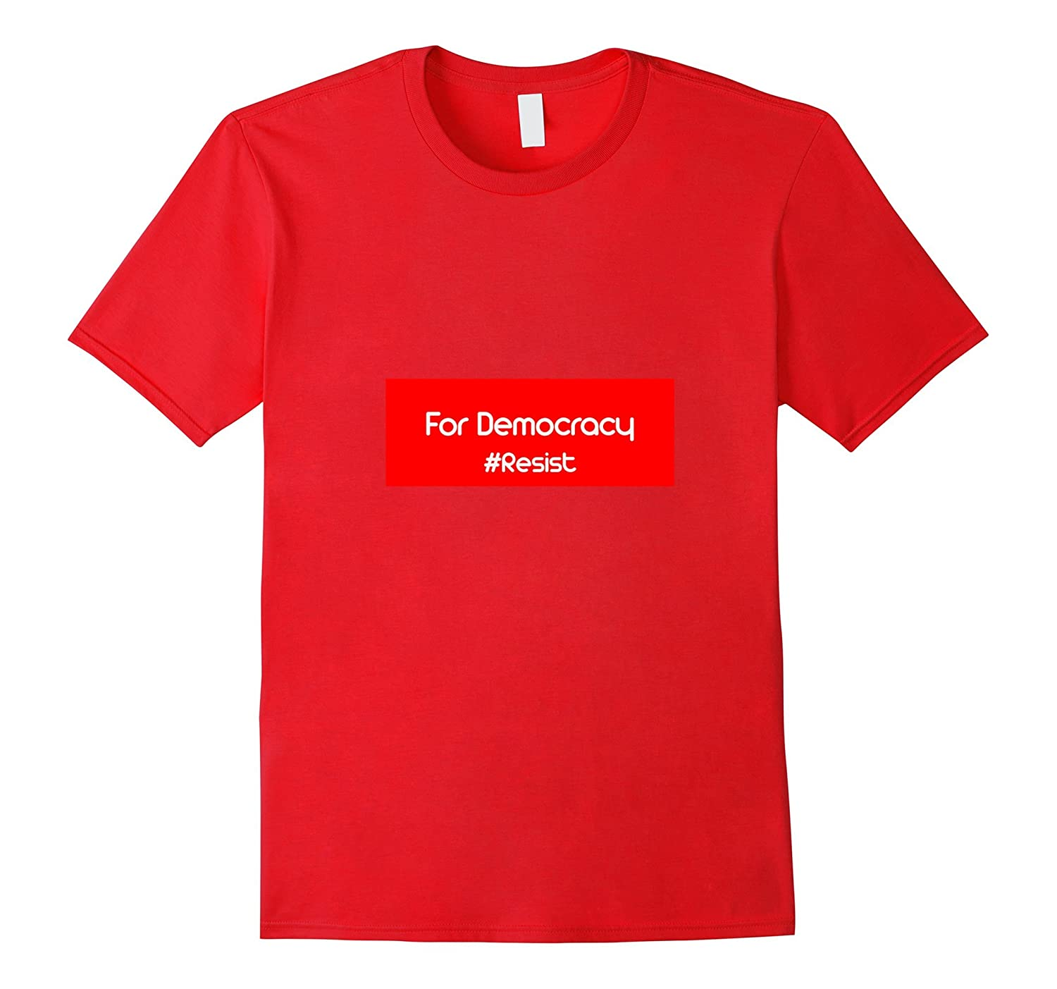 Resist T-Shirt For Democracy Resist T-Shirt-TD
