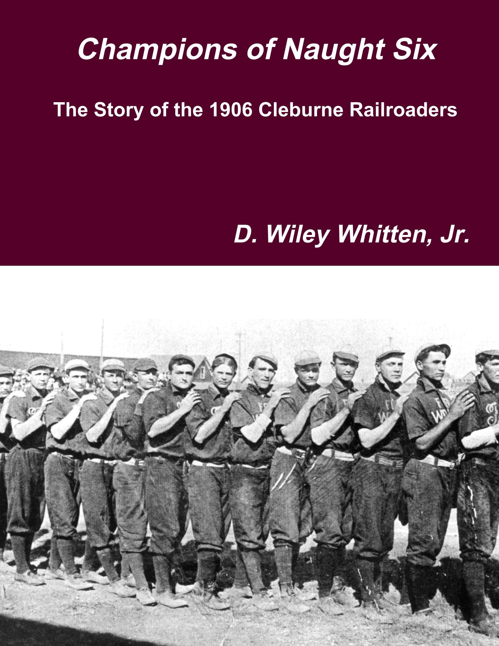 Download Champions of Naught Six: The Story of the 1906 Cleburne Railroaders pdf epub