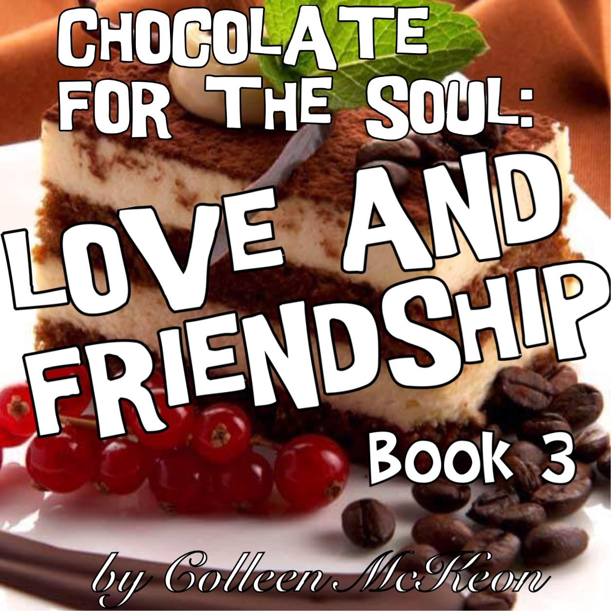 chocolate for the soul love and friendship book famous quotes