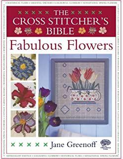 The Cross Stitchers Bible, Fabulous Flowers