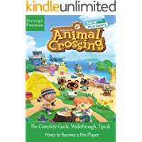 Animal Crossing: New Horizons: The Complete Guide, Walkthrough, Tips and Hints to Become a Pro Player