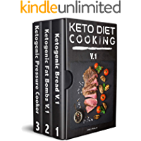 Keto Diet Cooking For Beginners: 3 manuscripts: A complete Guide for Ketogenic Diet Cooking Bread, Baking, Fat Bombs & Pressure Cooker Recipes: 108 Low-Carbs ... Bread, Fat Bombs) (English Edition)