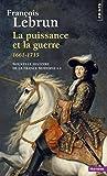 La Puissance et la Guerre. (1661-1715)