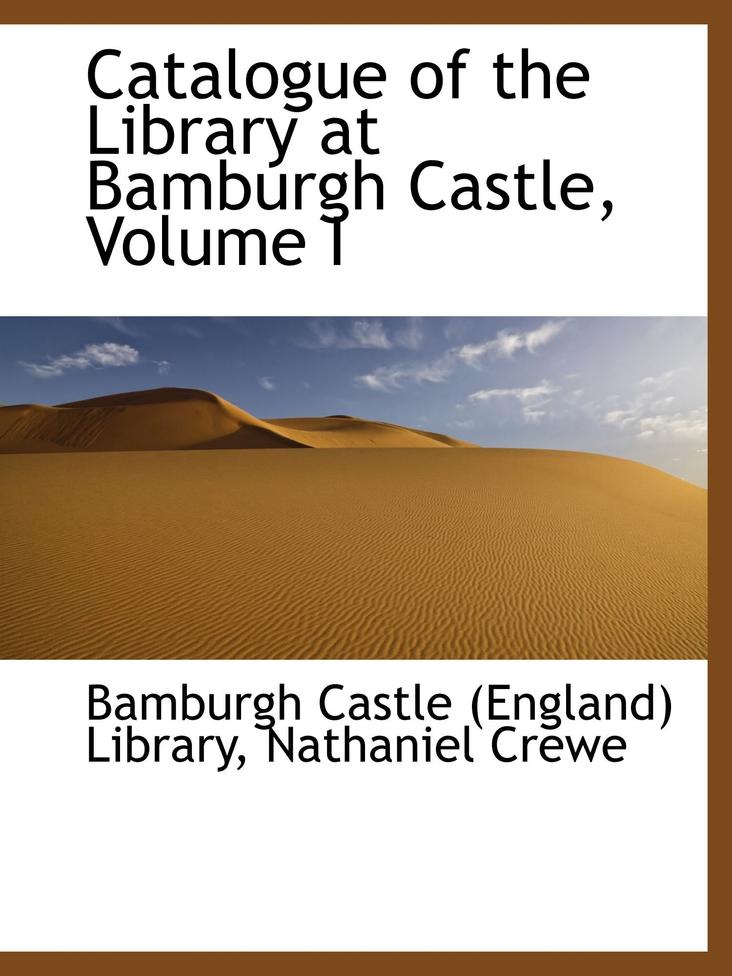 Download Catalogue of the Library at Bamburgh Castle, Volume I ebook
