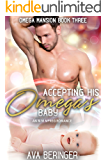 Accepting His Omega's Baby: A M/M Mpreg Romance (Omega Mansion Book 3)