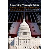 Governing Through Crime: How the War on Crime Transformed American Democracy and Created a Culture of Fear (Studies in Crime
