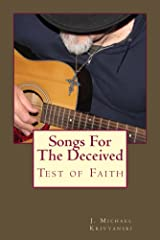 Songs For The Deceived: Test of Faith Kindle Edition