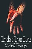 Thicker Than Bone