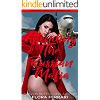 Attending The Russian Mafia: An Instalove Possessive Alpha Romance (A Man Who Knows What He Wants Book 165)