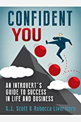Confident You: An Introvert's Guide to Success in Life and Business Kindle Edition