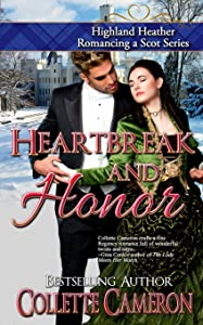 Heartbreak and Honor (Highland Heather Romancing a Scot Series Book 3)