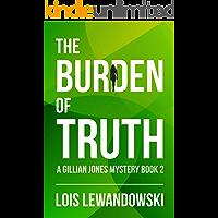 The Burden of Truth (A Gillian Jones Mystery Book 2)