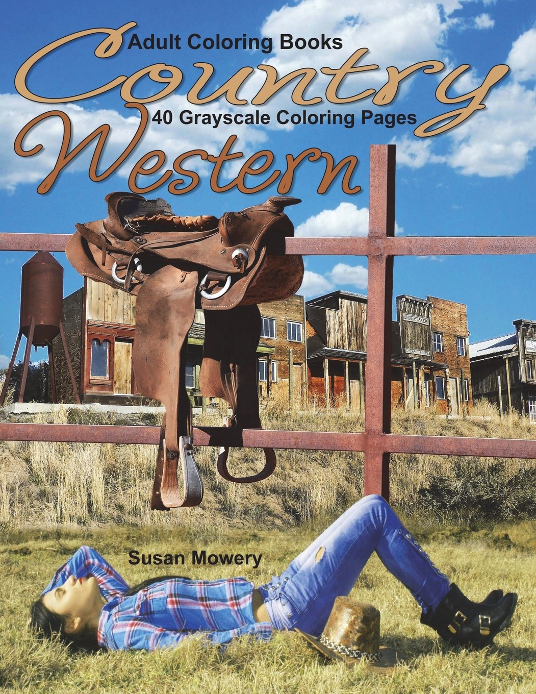 Read Online Adult Coloring Books Country Western: 40 grayscale Coloring Pages of country western scenes with farm animals, barns, farms, cowboys, Indians, horses and more ebook