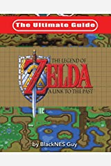 The Ultimate Guide to The Legend of Zelda A Link to the Past Paperback
