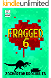 Fragged 6 (Fragged (A LitRPG Short Story Series))