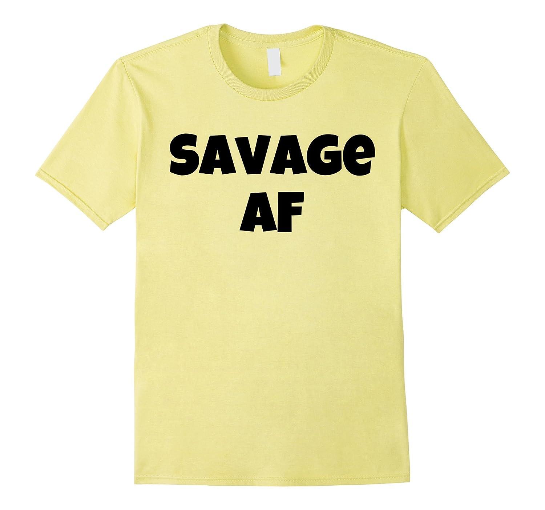 44a4e02db675 Savage AF Shirt Men Savage AF T Shirt Savage AF TShirt – Hntee.com