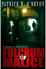 Fulcrum of Malice: A Novel of Nazi Germany (Corridor of Darkness Book 3) Kindle Edition