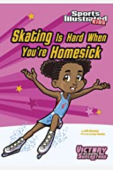 Skating Is Hard When You're Homesick (Sports Illustrated Kids Victory School Superstars) Kindle Edition