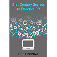 21st Century Secrets to Effective PR: Tips and best practices for gaining media exposure (English Edition)