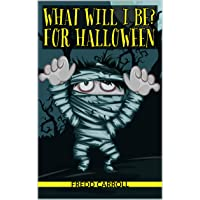 WHAT WILL I BE? FOR HALLOWEEN