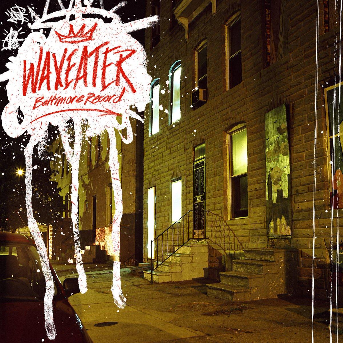 WAXEATER - BALTIMORE RECORD