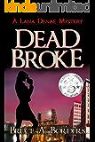 Dead Broke (Lana Denae Mystery Series Book 1)