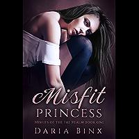 Misfit Princess: A Paranormal Romance Reverse Harem (Misfits of the Fae Realm Book 1)