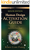 Human Design Activation Guide: Introduction to Your Quantum Blueprint