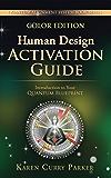 Human Design Activation Guide: Introduction to Your Quantum Blueprint (Quantum Alignment Series Book 2)