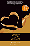 Foreign Affairs: Erotic seductions in exotic locations (Xcite Best-Selling Collections Book 12)
