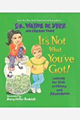 It's Not What You've Got: Lessons for Kids on Money and Abundance Kindle Edition
