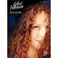 Celtic Woman - Believe: Piano/Vocal/Guitar