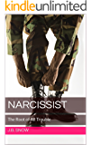 Narcissist: The Root of All Trouble (Transcend Mediocrity Book 165)