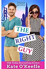 The Right Guy: A romantic comedy Kindle Edition