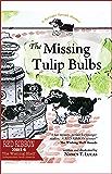 The Missing Tulip Bulbs: A Springer Spaniel Mystery (The Springer Spaniel Mysteries Book 3)