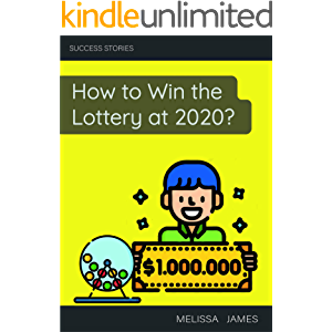 How to Win the Lottery at 2020?: The best tips that REALLY WORK!