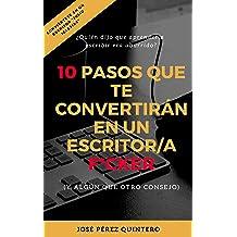 10 pasos que te convertirán en un escritor/a f*cker: (y algún que otro consejo) (Spanish Edition) Sep 22, 2017