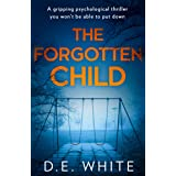 The Forgotten Child: A gripping psychological thriller you won't be able to put down