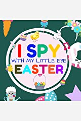 I Spy With My Little Eye Easter: Interactive Guessing Game Picture Book for 2-5 Year Old   Fun Activity Picture Book For Kids   Easter Gifts For Boys Girls Kindle Edition
