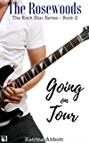 Going on Tour (The Rosewoods Rock Star Series Book 2)