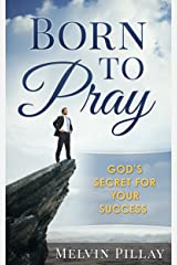 Born To Pray: God's Secret For Your Success