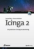 Icinga 2: Ein praktischer Einstieg ins Monitoring (iX Edition) (German Edition)