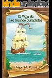 El viaje de los sueños cumplidos (Volumen 1)