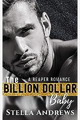 The Billion Dollar Baby: A Billionaire Romance Kindle Edition