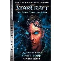 STARCRAFT: THE DARK TEMPLAR SAGA: Firstborn: Book One